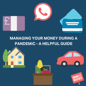 Managing your money in a pandemic - a helpful guide